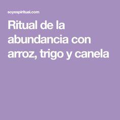Ritual de la abundancia con arroz, trigo y canela