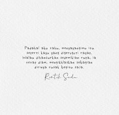 Bae Quotes, People Quotes, Qoutes, Cinta Quotes, Quotes Galau, Quotes Indonesia, Amazing Quotes, Love Life, Captions
