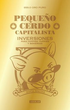 Sofia Macias Pequeño Cerdo Capitalista Inversiones