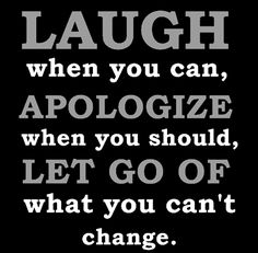 Quote with picture about Laugh when you can, apologize when you should on SayingImages.com