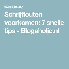 Schrijffouten voorkomen: 7 snelle tips - Blogaholic.nl