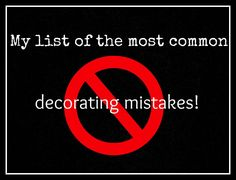 Renewed Spaces: Top decorating mistakes! This is a must read!