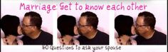 Get to Know Your Spouse: Questions to ask each other.  LOVE THIS<3