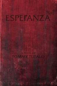 Review: Esperanza by Tommy Tutalo ★★★★ https://buff.ly/2iSNg1U?utm_content=buffer50179&utm_medium=social&utm_source=pinterest.com&utm_campaign=buffer #contemporaryfiction