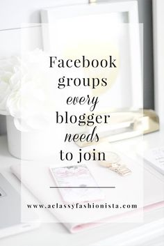 Facebook Groups Every Blogger NEEDS to Join! | A Classy Fashionista //  If there's one thing I've learned while being a blogger it's that we all need each other. Not only do we need each other's support to get through everyday life as a blogger in general, but we need to build each other up, share content, and continue to grow the blogging community.