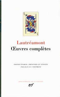 Oeuvres complètes / Lautréamont ; édition établie, présentée et annotée par Jean-Luc Steinmetz - Paris : Gallimard, cop. 2009