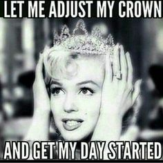 It's Wednesday! Adjust that crown and Let's Get IT!!