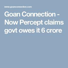 Goan Connection - Now Percept claims govt owes it 6 crore