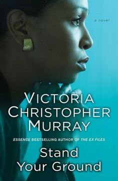 Stand Your Ground by Victoria Christopher Murray [07/15]