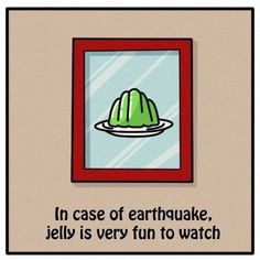 In case of earthquake.