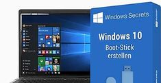Anleitung: Windows 10 Boot-Stick erstellen. Gratis Download.