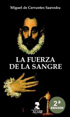 La fuerza de la sangre. Cervantes