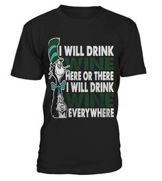 # I WILL DRINK WINE HERE OR THERE .  Please Share For Your Friends! Tag: wine glasses, wine bottle glass, wine gifts, wine lover, wine meme, wine mom, wine quotes, wine red, wine store, wine vs beer #WineMemes #beermemes