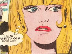 """Comic Girls Say.. """" He Is pretty old for me!"""" #comic #popart"""