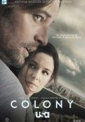 Set in the near future, Colony centers on a family headed up by Holloway and Callies who must make difficult decisions as they balance staying together with trying to survive. They live in … sharing is caring .... Related
