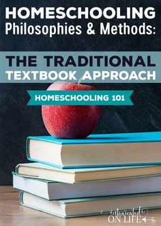 Homeschooling Philosophies and Methods: The Traditional Textbook Approach