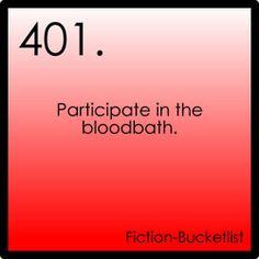 I'm pinning this just say that I could do without this on my bucket list....let's hope I survive the fictional bloodbath!