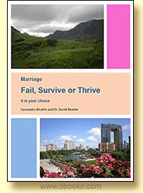 Fail, Survive or Thrive. A book about Marriage. By Cassie and David Beattie.