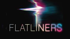 The Flatliners Trailer and Poster are to Die for