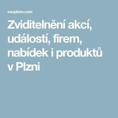 Zviditelnění akcí, událostí, firem, nabídek i produktů v Plzni