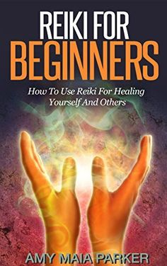 Reiki for Beginners - How To Use Reiki for Healing Yourself (Reiki, Healing, Beginners,) by Amy Maia Parker, http://www.amazon.com/dp/B00RANEK6U/ref=cm_sw_r_pi_dp_Nkm2ub08WR0DK