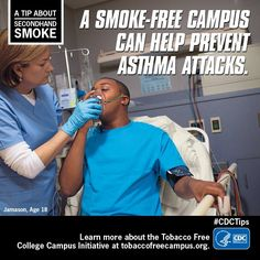 Secondhand smoke is a primary trigger for asthma attacks. You can help protect your health by attending a college that has a smoke-free campus policy. Find out more about the HHS Tobacco-Free College Campus Initiative