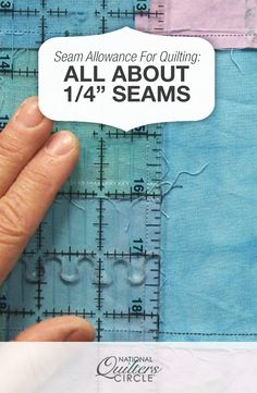 """Seam Allowance for Quilting: All About ¼"""" Seams 