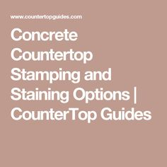 Concrete Countertop Stamping and Staining Options | CounterTop Guides