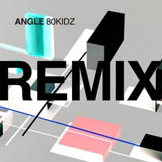ANGLE REMIXES - Album by 80KIDZ | Spotify Music Album Covers, Good Music, Songs, Song Books