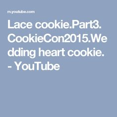 Lace cookie.Part3. CookieCon2015.Wedding heart cookie. - YouTube