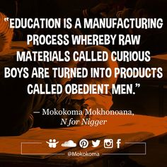 SUBSCRIBE TO GET MY NEW APHORISMS (TWO WEEKS BEFORE I SHARE THEM ANYWHERE) VIA EMAIL (ONCE OR TWICE A MONTH): http://mokokoma.com/newsletter ——— #aphorism #mokokoma #mokokomamokhonoana #satire #funny #humour #humor #education #school #manufacturing #factory #obedience #curiosity #quotes #quotations #aphorisms #quoteoftheday
