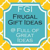 Full of Great Ideas: {frugal gift ideas} GREAT GIFTS UNDER $#)