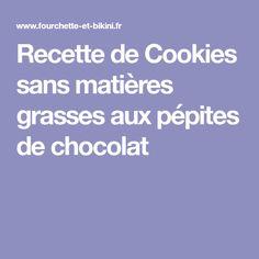Recette de Cookies sans matières grasses aux pépites de chocolat