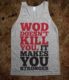 Wod Doesnt Kill You It Makes You Stronger (Tank)