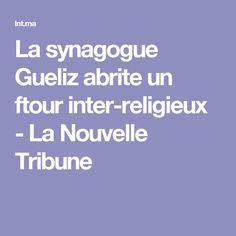 La synagogue Gueliz abrite un ftour inter-religieux - La Nouvelle Tribune