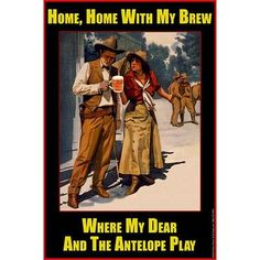 "Buyenlarge 'Home, Home with my Brew, Where My Dear & the Antelope play' by Wilbur Pierce Vintage Advertisement Size: 66"" H x 44"" W"