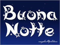 Buonanotte Good Night Moon, Day For Night, Italian Greetings, Sleep Tight, Stars And Moon, Good Morning, Blog, Google, Sleep