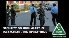 Security on high alert in Islamabad, says DIG Operations
