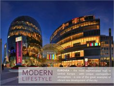 MODERN LIFESTYLE    EUROVEA - the most sophisticated mall in central Europe  with unique cosmopolitan atmosphere - is one of the great examples of vibrant new development of the city.
