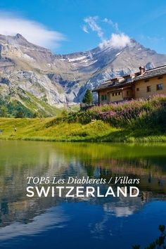 Top 5 Things to do in Les Diablerets Switzerland on Steller