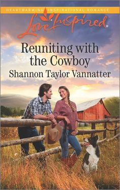Shannon Taylor Vannatter - Reuniting with the Cowboy