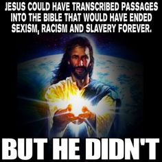 Hard to transcribe anything if you're dead. Which, when the Bible was being written, was what Jesus was.