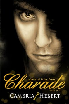 Charade (Heven and Hell, #2) by Cambria Hebert