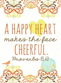 A happy heart makes the face cheerful. - one of my favorite scriptures and the foundation for my painted rocks.