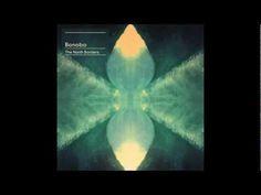 Bonobo - Dont Wait - The North Borders