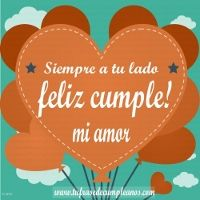 Siempre a tu lado amor Feliz cumpleaños