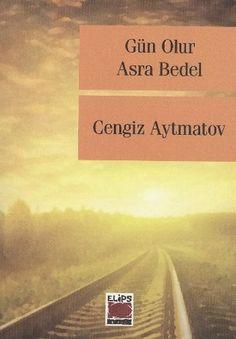 Cengiz Aytmatov ''Gün Olur Asra Bedel'' ePub ebook PDF ekitap indir - e-Babil Kütüphanesi Reading Library, Books To Read, Literature, Literatura, Reading Lists