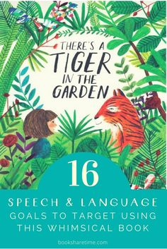 Check out the 16 speech and language goals you can target in your speech therapy sessions using There's a Tiger in the Garden by Lizzy Stewart.
