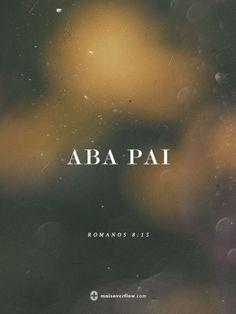 """pois vocês não receberam um espírito que os escravize para novamente temer, mas receberam o Espírito que os adota como filhos, por meio do qual clamamos: """"ABA, PAI"""". - romanos 8:15 twitter:..."""