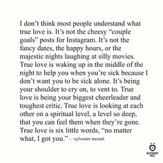 """REKLAMLAR Source I don't think most people understand what true love is. It's not the cheesy """"couple goals"""" posts for … Cute Love Quotes, Love Quotes For Boyfriend Romantic, Lesbian Love Quotes, Soulmate Love Quotes, Love Quotes For Her, Islamic Love Quotes, Romantic Love Quotes, Boyfriend Quotes, Quotes To Live By"""